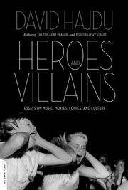 HEROES AND VILLAINS by David Hajdu