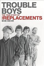 TROUBLE BOYS by Bob Mehr