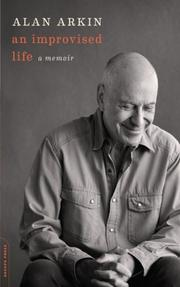 AN IMPROVISED LIFE by Alan Arkin