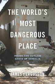 THE WORLD'S MOST DANGEROUS PLACE by James Fergusson