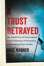 A TRUST BETRAYED by Mike Magner