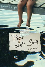 PIGS CAN'T SWIM by Helen Peppe