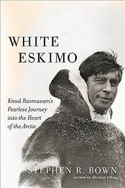 WHITE ESKIMO by Stephen R. Bown