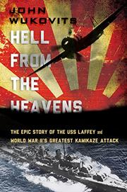 HELL FROM THE HEAVENS by John Wukovits