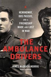 THE AMBULANCE DRIVERS by James McGrath Morris