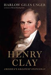 HENRY CLAY by Harlow Giles Unger