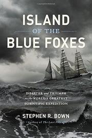 ISLAND OF THE BLUE FOXES by Stephen R. Bown