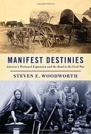 MANIFEST DESTINIES by Steven E. Woodworth