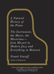 A NATURAL HISTORY OF THE PIANO by Stuart M. Isacoff