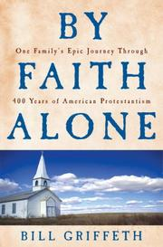 BY FAITH ALONE by Bill Griffeth