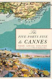 THE FIVE-FORTY-FIVE TO CANNES by Tess Uriza Holthe