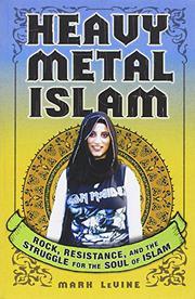 HEAVY METAL ISLAM by Mark LeVine
