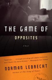 THE GAME OF OPPOSITES by Norman Lebrecht
