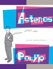 ASTERIOS POLYP by David  Mazzucchelli