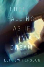 FREE FALLING, AS IF IN A DREAM by Leif G.W. Persson