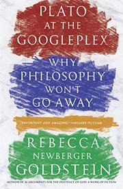 PLATO AT THE GOOGLEPLEX by Rebecca Newberger Goldstein