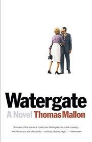 WATERGATE by Thomas Mallon