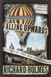 FALLING UPWARDS by Richard Holmes