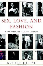 SEX, LOVE, AND FASHION by Bruce Hulse