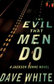 THE EVIL THAT MEN DO by Dave White