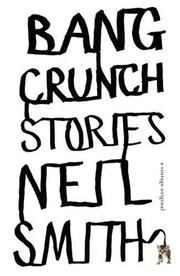 BANG CRUNCH by Neil Smith