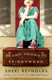 THE SWEET IN-BETWEEN by Sheri Reynolds