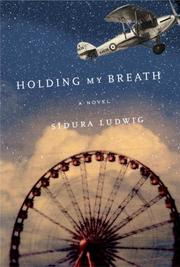 HOLDING MY BREATH by Sidura Ludwig