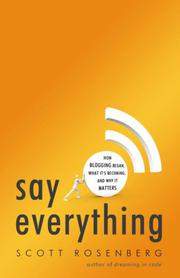 SAY EVERYTHING by Scott Rosenberg