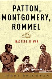 PATTON, MONTGOMERY, ROMMEL by Terry Brighton