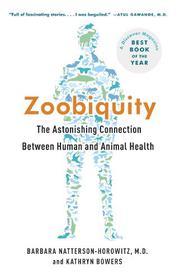 ZOOBIQUITY by Barbara Natterson-Horowitz
