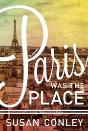 PARIS WAS THE PLACE by Susan Conley