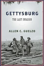 GETTYSBURG by Allen C. Guelzo