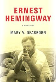 ERNEST HEMINGWAY by Mary V. Dearborn
