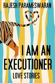 I AM AN EXECUTIONER by Rajesh Parameswaran