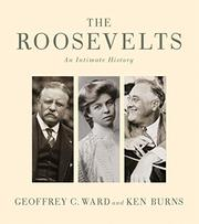 THE ROOSEVELTS by Geoffrey C. Ward