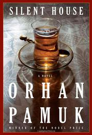 SILENT HOUSE by Orhan Pamuk