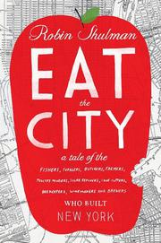 EAT THE CITY by Robin Shulman