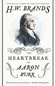 Book Cover for THE HEARTBREAK OF AARON BURR
