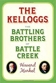 THE KELLOGGS by Howard Markel