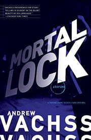 MORTAL LOCK by Andrew Vachss
