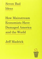 SEVEN BAD IDEAS by Jeff Madrick
