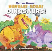 RUMBLE! ROAR! DINOSAURS! by Matthew Reinhart