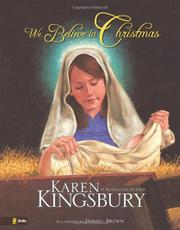 WE BELIEVE IN CHRISTMAS by Karen Kingsbury