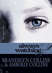ALWAYS WATCHING by Brandilynn Collins