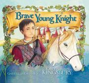 BRAVE YOUNG KNIGHT by Kate Kingsbury