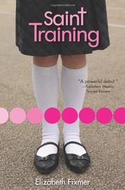 SAINT TRAINING by Elizabeth Fixmer