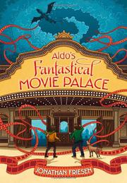 ALDO'S FANTASTICAL MOVIE PALACE by Jonathan Friesen