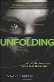 UNFOLDING by Jonathan Friesen
