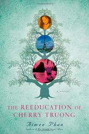 THE REEDUCATION OF CHERRY TRUONG by Aimee Phan