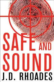 SAFE AND SOUND by J.D. Rhoades